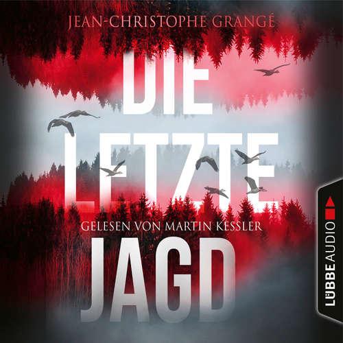 Hoerbuch Die letzte Jagd - Jean-Christophe Grangé - Martin Keßler
