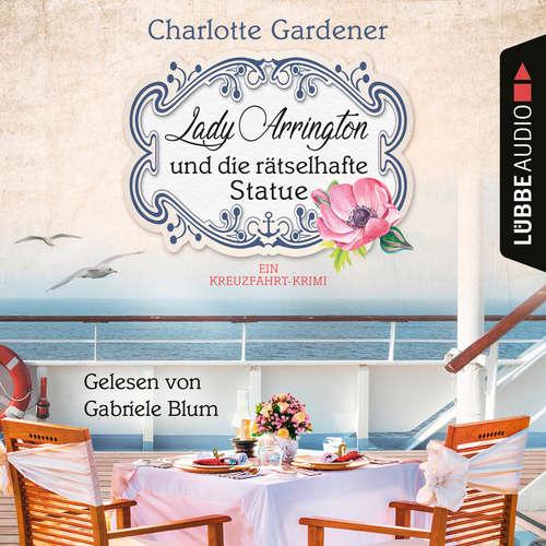 Hoerbuch Lady Arrington und die rätselhafte Statue - Ein Fall für Mary Arrington, Band 3 - Charlotte Gardener - Gabriele Blum