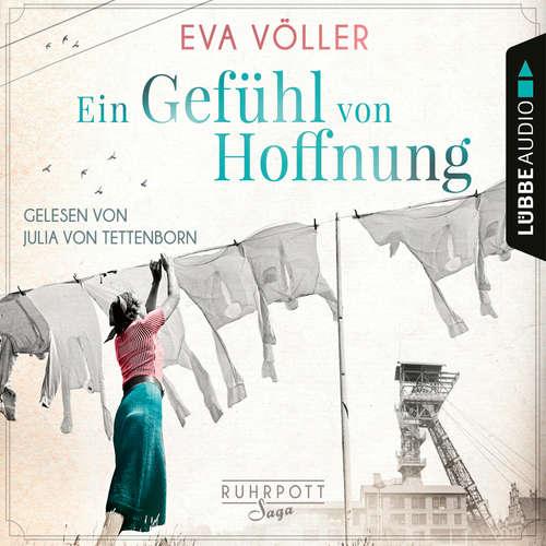 Hoerbuch Ein Gefühl von Hoffnung - Die Ruhrpott-Saga, Band 2 - Eva Völler - Julia von Tettenborn