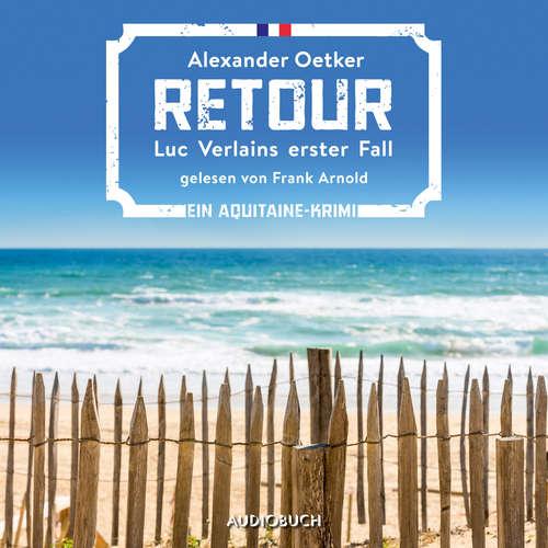 Hoerbuch Retour - Luc Verlain, Band 1 - Alexander Oetker - Frank Arnold