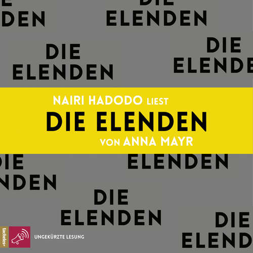 Hoerbuch Die Elenden - Anna Mayr - Nairi Hadodo