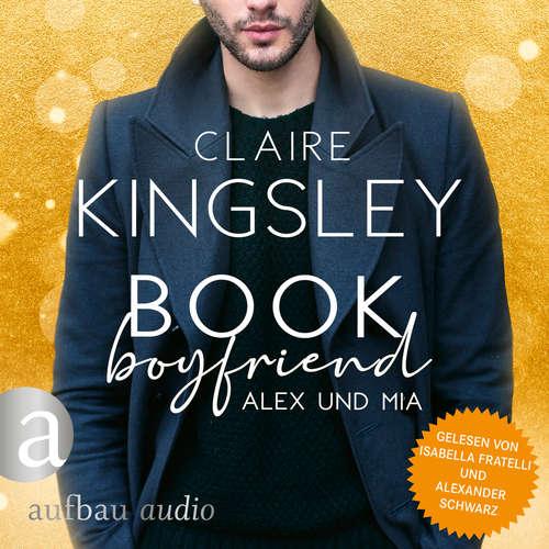 Hoerbuch Book Boyfriend: Alex und Mia - Bookboyfriends Reihe, Band 1 - Claire Kingsley - Isabella Fratelli