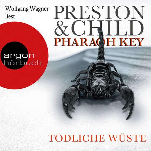 Hoerbuch Pharaoh Key - Tödliche Wüste - Ein Fall für Gideon Crew, Band 5 - Douglas Preston - Wolfgang Wagner