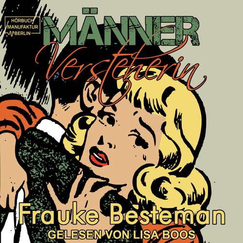 Hoerbuch MännerVersteherin - Das Handbuch für verzweifelte Frauen - Frauke Besteman - Lisa Boos