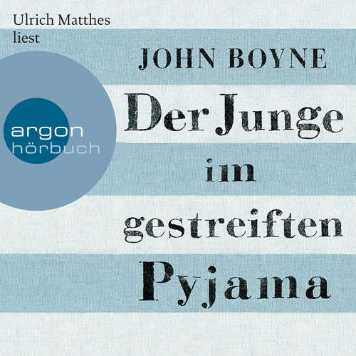 Hoerbuch Der Junge im gestreiften Pyjama - John Boyne - Ulrich Matthes