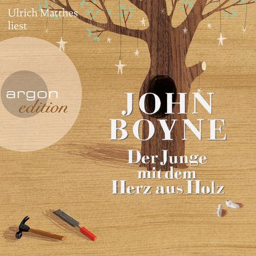 Hoerbuch Der Junge mit dem Herz aus Holz - John Boyne - Ulrich Matthes
