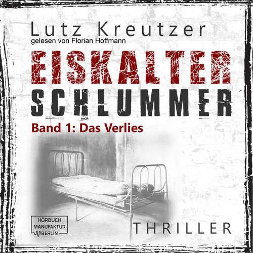 Hoerbuch Das Verlies - Eiskalter Schlummer, Band 1 - Lutz Kreutzer - Florian Hoffmann