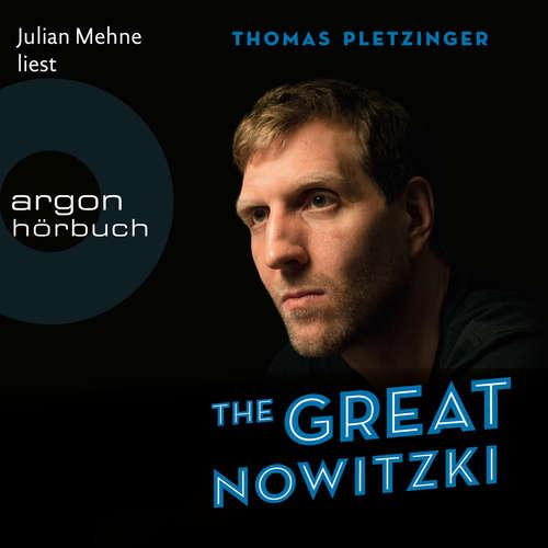 Hoerbuch The Great Nowitzki - Das außergewöhnliche Leben des großen deutschen Sportlers - Thomas Pletzinger - Julian Mehne