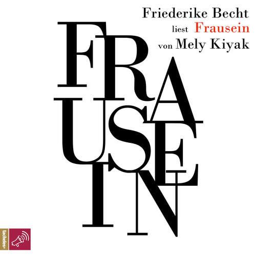 Hoerbuch Frausein - Mely Kiyak - Friederike Becht