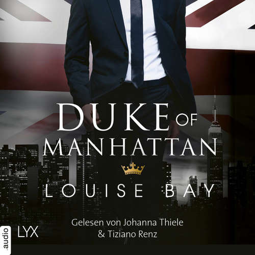 Hoerbuch Duke of Manhattan - New York Royals, Band 3 - Louise Bay - Johanna Thiele