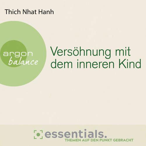 Hoerbuch Versöhnung mit dem inneren Kind - Von der heilenden Kraft der Achtsamkeit - Thich Nhat Hanh - Herbert Schäfer