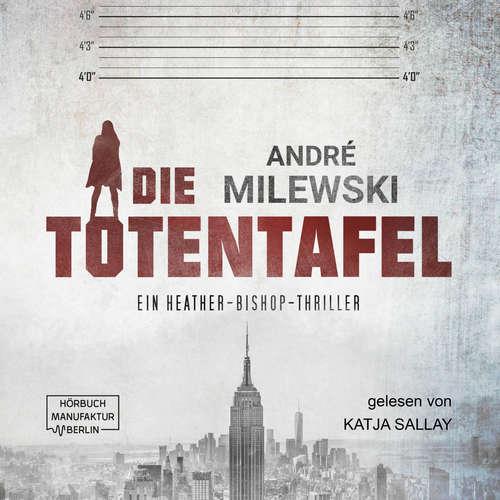 Hoerbuch Die Totentafel - Heather Bishop, Band 1 - André Milewski - Katja Sallay