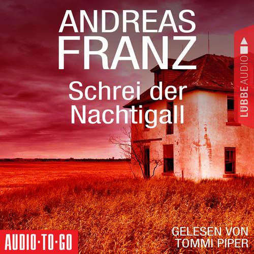 Hoerbuch Schrei der Nachtigall - Andreas Franz - Tommi Piper