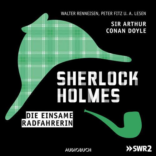 Hoerbuch Sherlock Holmes, Folge 2: Die einsame Radfahrerin - Arthur Conan Doyle - Walter Renneisen