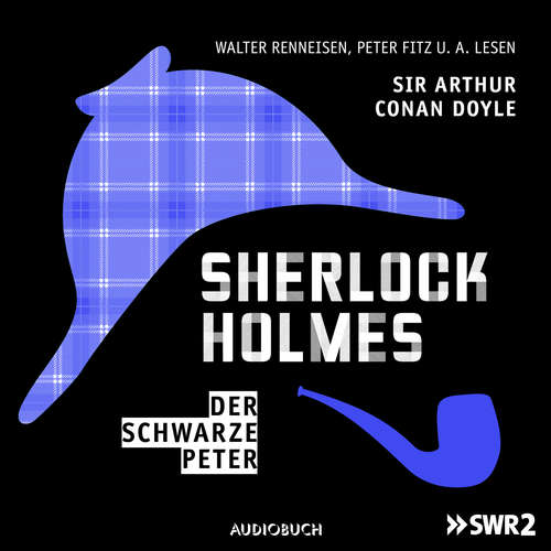 Hoerbuch Sherlock Holmes, Folge 4: Der schwarze Peter - Sir Arthur Conan Doyle - Walter Renneisen