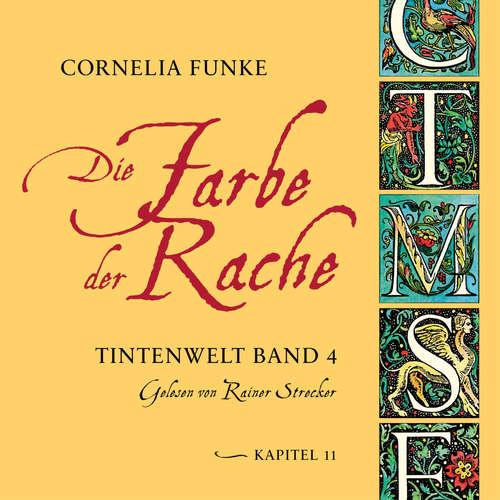 Hoerbuch Die Farbe der Rache, Kapitel 11 - Tintenwelt, Band 4 - Cornelia Funke - Rainer Strecker