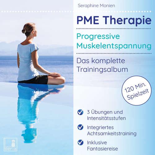 Hoerbuch PME Therapie - Progressive Muskelentspannung - Das komplette Trainingsalbum - Seraphine Monien - Seraphine Monien