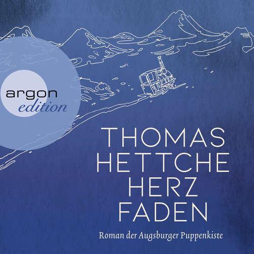 Hoerbuch Herzfaden. Roman der Augsburger Puppenkiste - Thomas Hettche - Valery Tscheplanowa