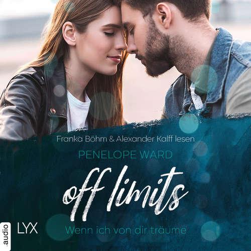 Hoerbuch Off Limits - Wenn ich von dir träume - Penelope Ward - Franka Böhm
