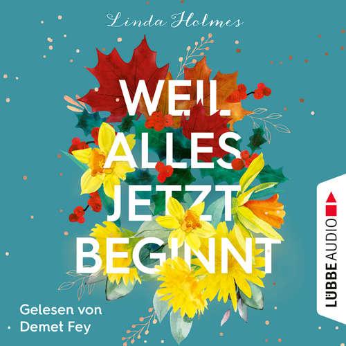 Hoerbuch Weil alles jetzt beginnt - Linda Holmes - Demet Fey