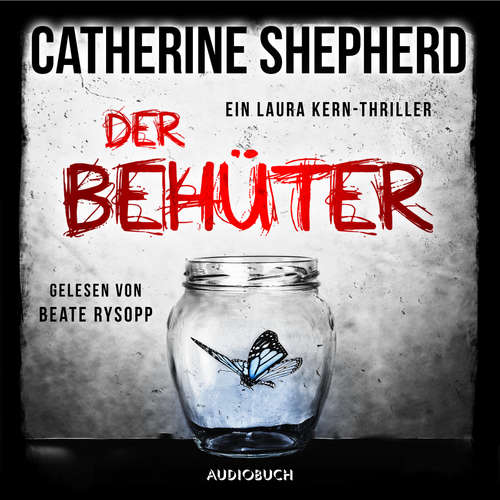 Hoerbuch Der Behüter - Laura Kern, Band 5 - Catherine Shepherd - Beate Rysopp