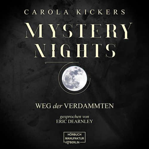 Hoerbuch Weg der Verdammten - Mystery Nights, Band 2 - Carola Kickers - Eric Dearnley