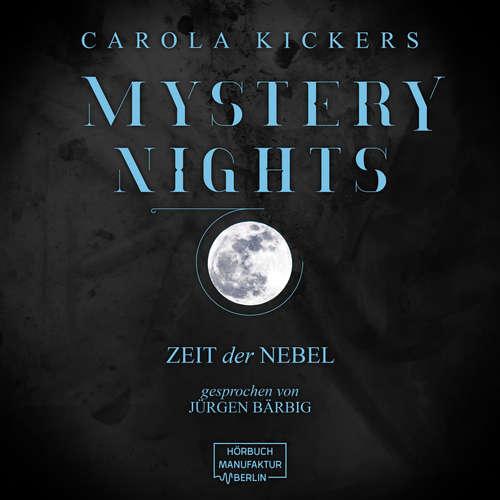 Hoerbuch Zeit der Nebel - Mystery Nights, Band 3 - Carola Kickers - Jürgen Bärbig