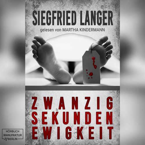Hoerbuch Zwanzig Sekunden Ewigkeit - Siegfried Langer - Martha Kindermann