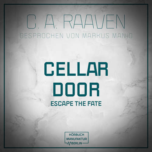 Audiobook Cellar Door - C. A. Raaven - Markus Manig