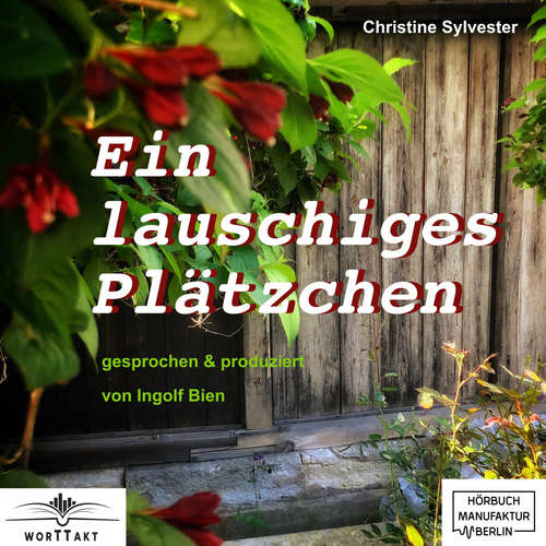 Hoerbuch Ein lauschiges Plätzchen - Christine Sylvester - Ingolf Bien