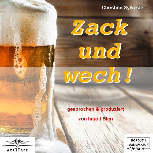 Hoerbuch Zack und wech! - Christine Sylvester - Ingolf Bien