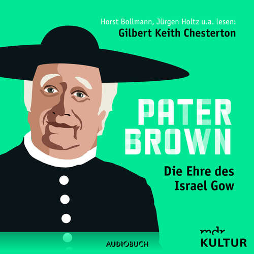 Hoerbuch Pater Brown, Folge 3: Die Ehre des Israel Gow - Gilbert Keith Chesterton - Horst Bollmann