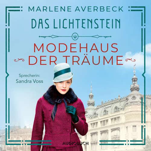 Hoerbuch Modehaus der Träume - Das Lichtenstein, Band 1 - Marlene Averbeck - Sandra Voss