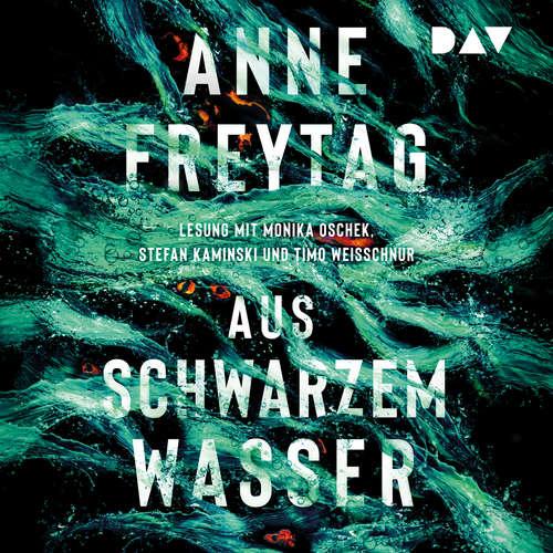 Hoerbuch Aus schwarzem Wasser - Anne Freytag - Monika Oschek