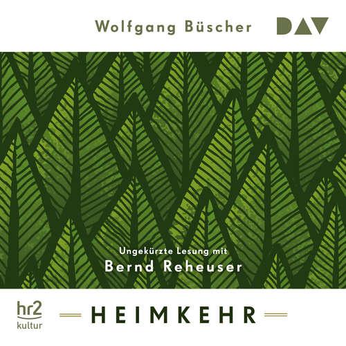 Hoerbuch Heimkehr - Wolfgang Büscher - Bernd Rehheuser