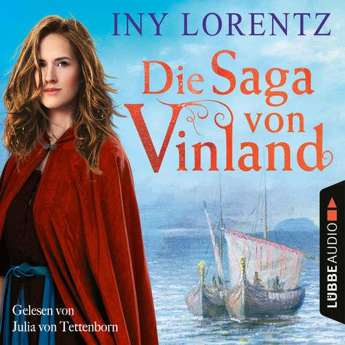 Hoerbuch Die Saga von Vinland - Iny Lorentz - Julia von Tettenborn