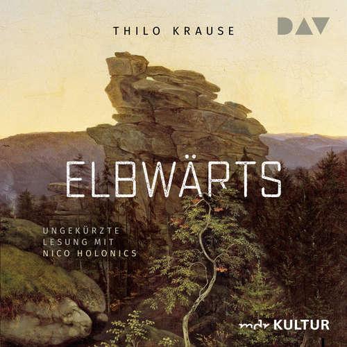 Hoerbuch Elbwärts - Thilo Kruse - Nico Holonics