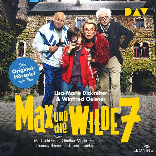Hoerbuch Max und die wilde 7 - Lisa-Marie Dickreiter - Uschi Glas