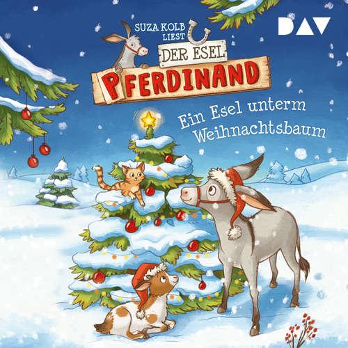 Hoerbuch Ein Esel unterm Weihnachtsbaum - Der Esel Pferdinand, Teil 5 - Suza Kolb - Suza Kolb
