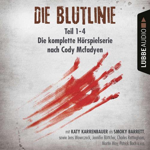 Hoerbuch Die Blutlinie - Folge 1-4 - Die komplette Hörspielserie nach Cody Mcfadyen - Cody Mcfadyen - Katy Karrenbauer