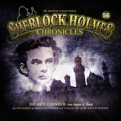 Hoerbuch Sherlock Holmes Chronicles, Folge 56: Die Akte Ludwig II. - James A. Brett - Tom Jacobs