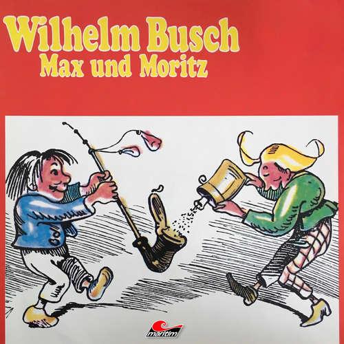 Hoerbuch Wilhelm Busch, Max und Moritz - Wilhelm Busch - Peter Heusch