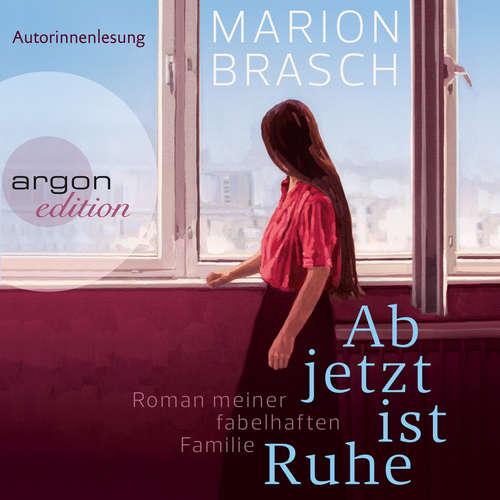 Hoerbuch Ab jetzt ist Ruhe - Roman meiner fabelhaften Familie - Marion Brasch - Marion Brasch