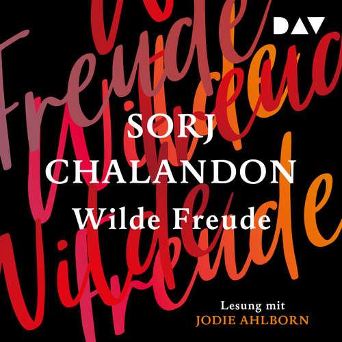 Hoerbuch Wilde Freude - Sorj Chalandon - Jodie Ahlborn