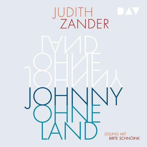 Hoerbuch Johnny Ohneland - Judith Zander - Birte Schnöink