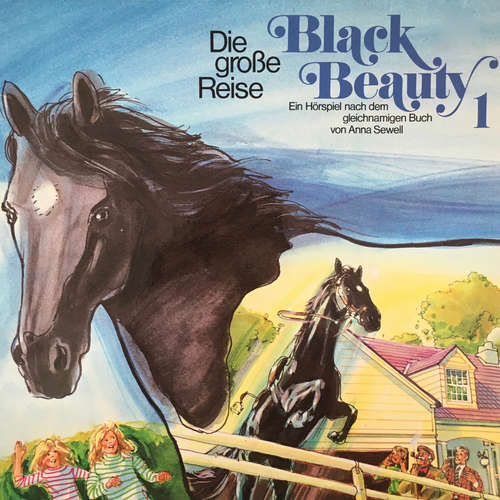 Hoerbuch Black Beauty, Folge 1: Die große Reise - Anna Sewell - Paul Edwin Roth