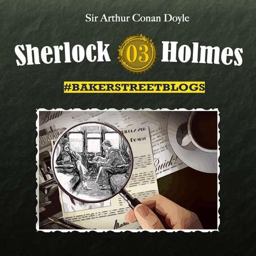 Hoerbuch Sherlock Holmes, Bakerstreet Blogs, Folge 3 - Sabine Friedrich - Ulrike Johannson