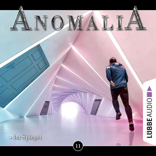 Hoerbuch Anomalia - Das Hörspiel, Folge 11: Im Spiegel - Lars Eichstaedt - Angelika Osusko
