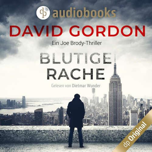 Hoerbuch Blutige Rache - Joe Brody-Reihe, Band 1 - David Gordon - Dietmar Wunder