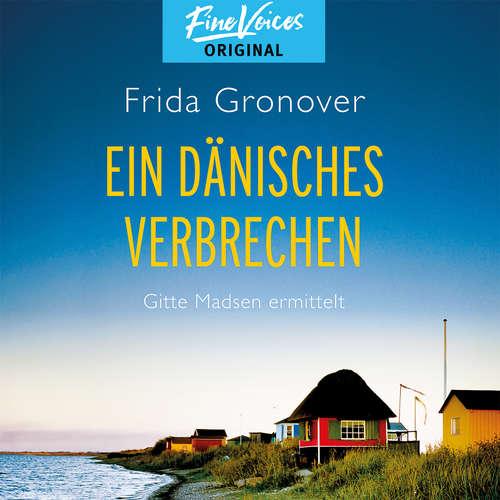 Hoerbuch Ein dänisches Verbrechen - Gitte Madsen ermittelt, Band 1 - Frida Gronover - Regine Lange